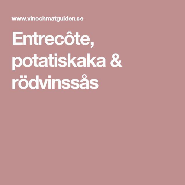 Entrecôte, potatiskaka & rödvinssås