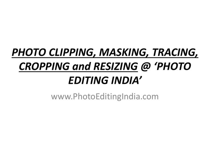 """Photo Clipping, Masking, Tracing, Cropping and Resizing @ PhotoEditingIndia.com  """"PHOTO EDITING INDIA"""", we are Professional Photo Editors with 12+ years of experience in serving clients globally by providing top quality Image Editing Services to enhance Magazines, Real Estate, E-commerce/Retail Business, Advertisements, Websites, Wedding/Events Etc... We are known for the quality services we offer, our productivity and the affordable pricing. Our experts have outstanding expertise in several…"""