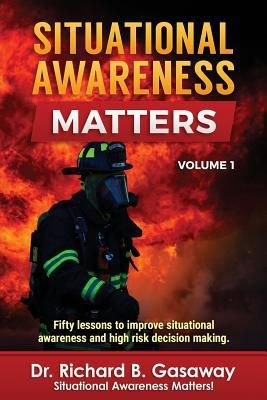 Find Situational Awareness Matters - by Dr Richard Bruce Gasaway ( 9781939571083 ) Paperback and more. Browse more  book selections in Cognitive Neuroscience & Cognitive Neuropsychology books at Books-A-Million's online book store