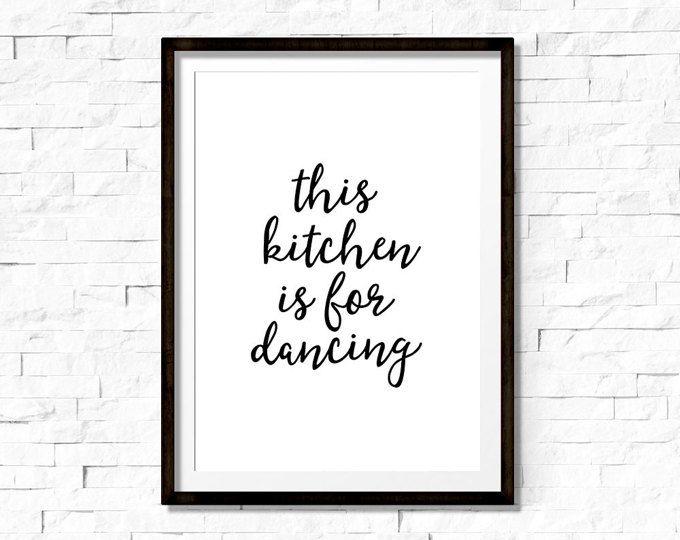 Keuken offerte afdrukbare keuken, keuken Wall Art, grappige keuken kunst, deze keuken is voor dansen, afdrukbare kunst, offerte muur afdrukken