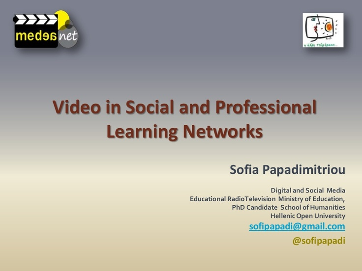 Video in Social and Professional Learning Networks   by Sofia Papadimitriou via Slideshare