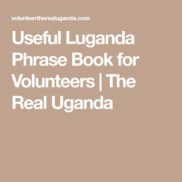 Useful Luganda Phrase Book for Volunteers | The Real Uganda