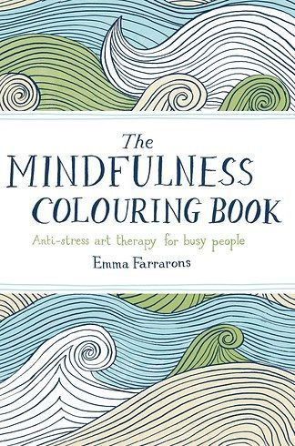 The Mindfulness Colouring Book by Emma Farrarons   16 Colouring Books That Are Perfect For Grown-Ups