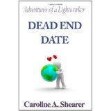 Adventures of a Lightworker: Dead End Date (Paperback)By Caroline A Shearer