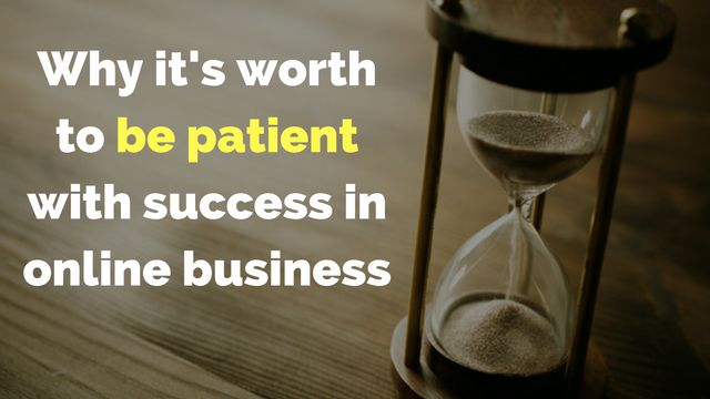 Being patient with #success in #onlinebusiness is worth it and here's why: http://brandonline.michaelkidzinski.ws/why-its-worth-to-be-patient-with-success-in-online-business/