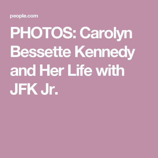 PHOTOS: Carolyn Bessette Kennedy and Her Life with JFK Jr.