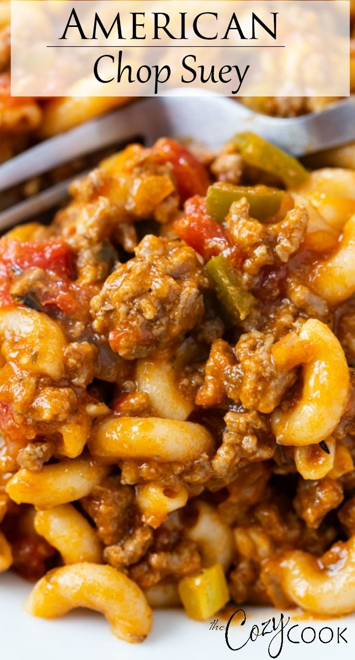 American Chop Suey In 2020 Beef Recipes Easy Quick Meals To Cook Pasta Dinners