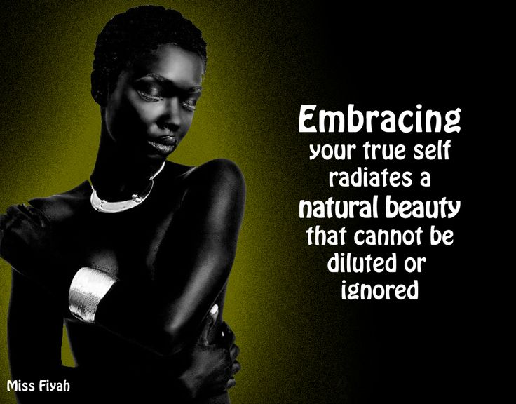 Embracing Your True Self Radiates A Natural Beauty That Cannot Be Diluted Or Ignored