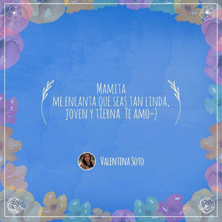 Frase número 87: Enviada por Valentina ¡El amor por tu mamá merece ser compartido! #AmorInfinito #Love #Mom #Mamá #Amor