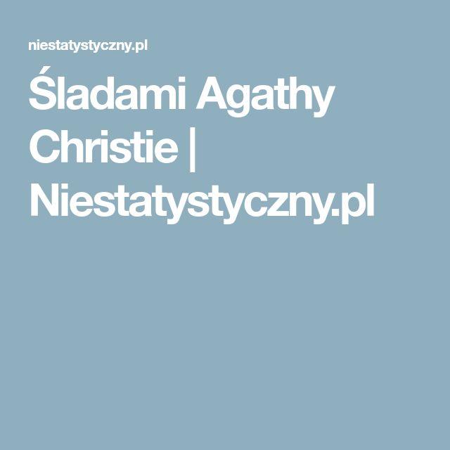 Śladami Agathy Christie | Niestatystyczny.pl