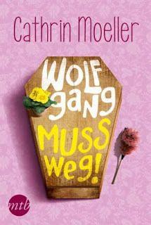 Lesendes Katzenpersonal: [Rezension] Cathrin Moeller - Wolfgang muss weg!