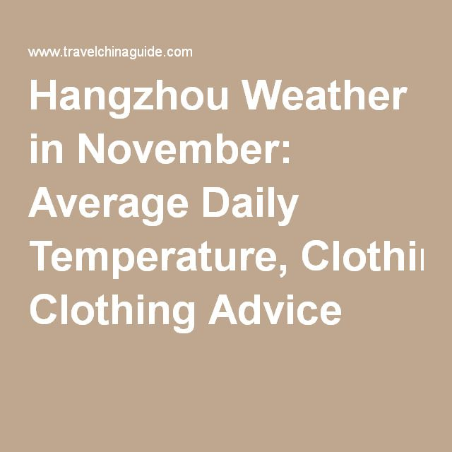 Hangzhou Weather in November: Average Daily Temperature, Clothing Advice