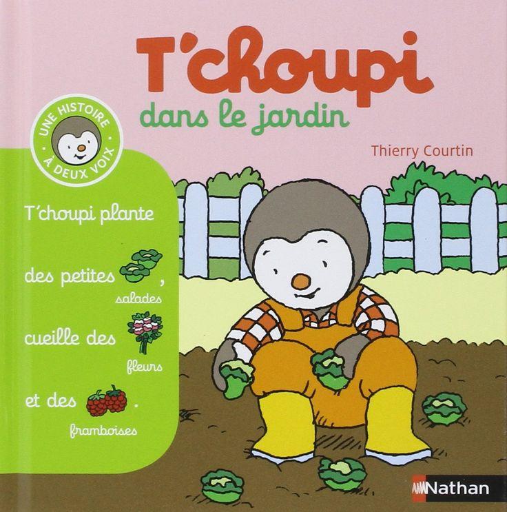 Amazon Fr T Choupi Dans Le Jardin Thierry Courtin Livres Choupi Tchoupi Comptines