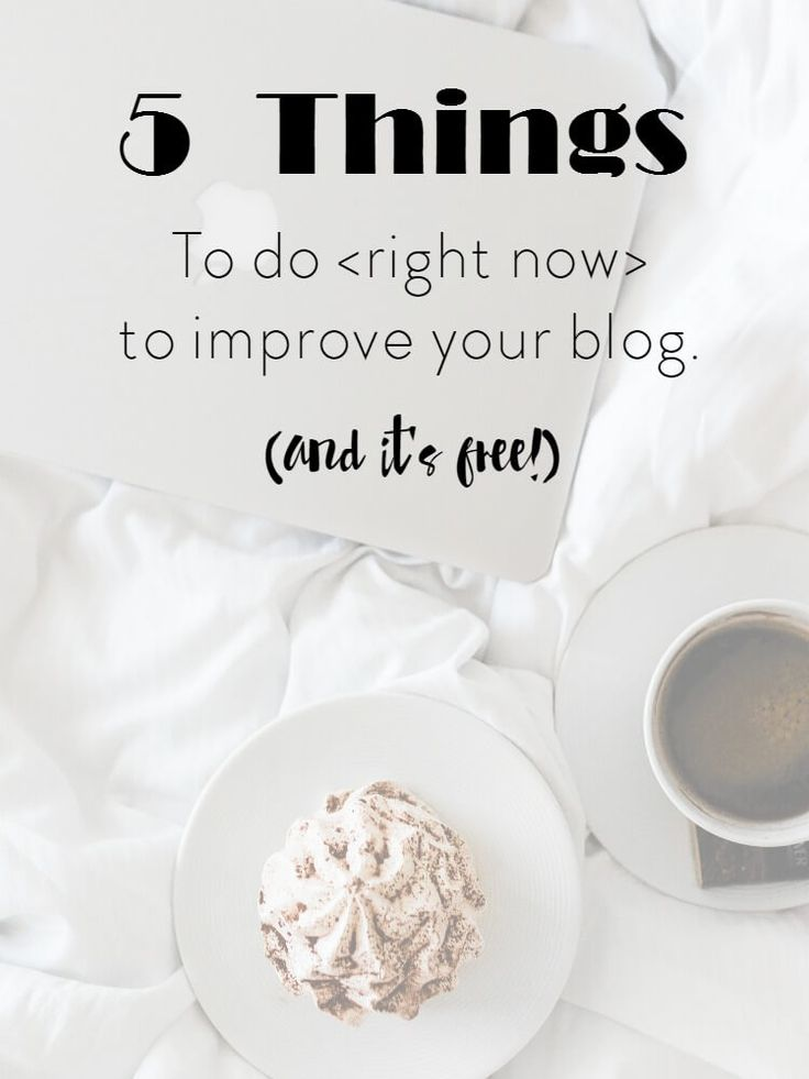 5 ways to improve your blog, right now and they are free.