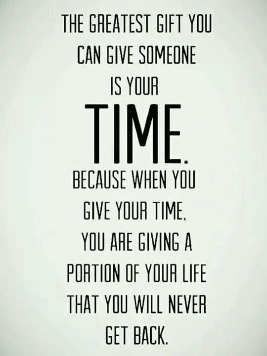 "I will never regret the time I have given to those I care about..... ""Regret is that which ruins you.""  Not one person is a waste of my time or space no matter how harsh the consequence. Because I care!"