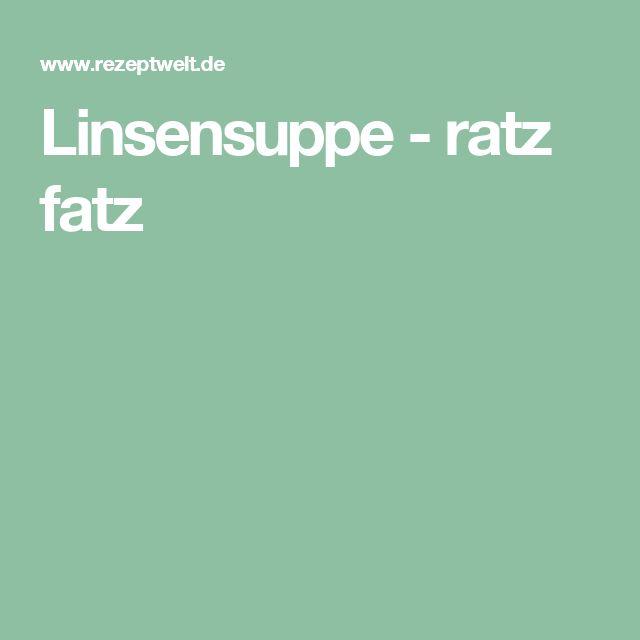 Linsensuppe - ratz fatz