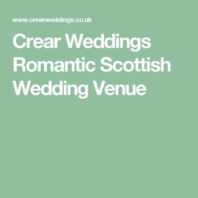 Crear Weddings Romantic Scottish Wedding Venue
