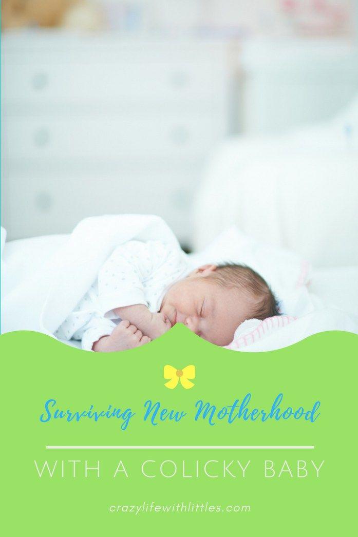 Surviving New Motherhood & a Colicky Baby | Newborn Colic