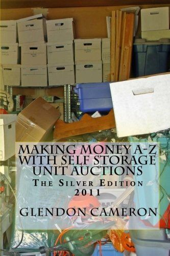 Making Money A-Z Self Storage Unit Auctions « Holiday Adds