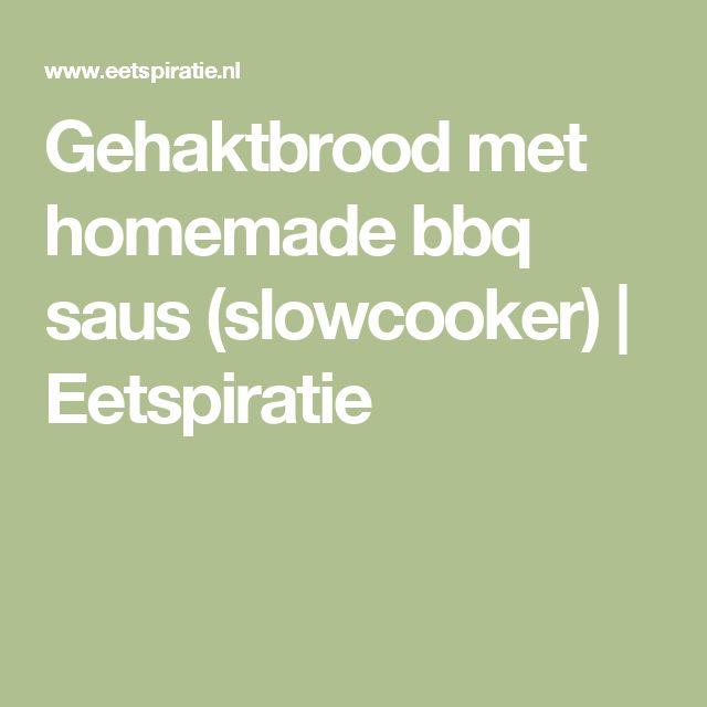 Gehaktbrood met homemade bbq saus (slowcooker) | Eetspiratie