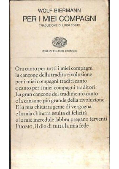 PER I MIEI COMPAGNI di Wolf Biermann 1976 Einaudi traduz. Luigi Forte