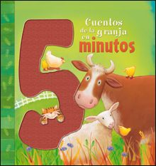 CUENTOS DE LA GRANJA EN 5 MINUTOS Una pata que pierde una pluma, una cerdita muy curiosa, un ratón de campo que quiere ayudar a todo el mundo, dos gatitos recién nacidos... son los protagonistas de estos divertidos cuentos de la granja ideales para leer en cinco minutos, antes de ir a la cama o en cualquier otro momento del día. Los niños disfrutarán leyendo estas originales historias y contemplando sus llamativas ilustraciones. DE 3 A 6 AÑOS. Signatura: A SAN