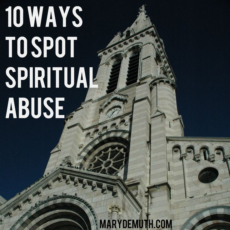 Spiritual Abuse: 10 Ways to Spot it | Mary DeMuth http://www.marydemuth.com/spiritual-abuse-10-ways-to-spot-it/