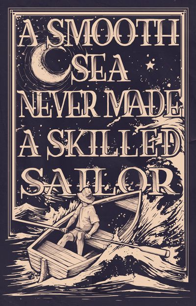 A Smooth Sea Never Made a Skilled Sailor - Kyle Cobban