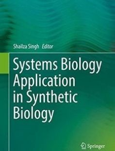 Systems Biology Application in Synthetic Biology free download by Shailza Singh (eds.) ISBN: 9788132228073 with BooksBob. Fast and free eBooks download.  The post Systems Biology Application in Synthetic Biology Free Download appeared first on Booksbob.com.