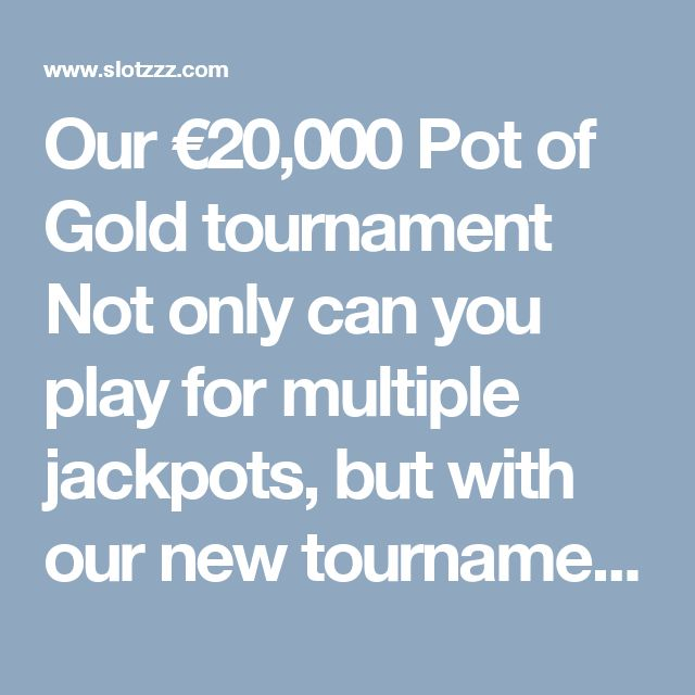 Our €20,000 Pot of Gold tournament  Not only can you play for multiple jackpots, but with our new tournament you could also share in the massive €20,000 prize pool. https://www.slotzzz.com/news/our-e20000-pot-of-gold-tournament #Gold #tournament #unibet #casino
