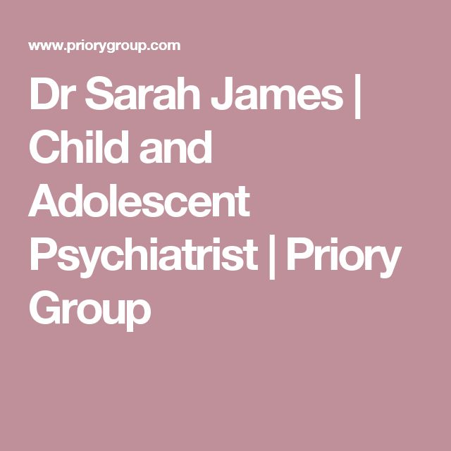 Dr Sarah James | Child and Adolescent Psychiatrist | Priory Group