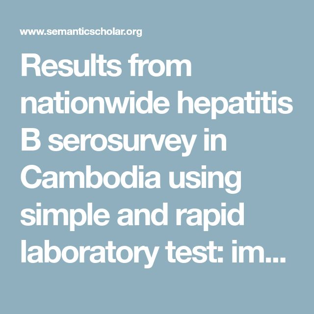 Results from nationwide hepatitis B serosurvey in Cambodia using simple and rapi…olga caprotti