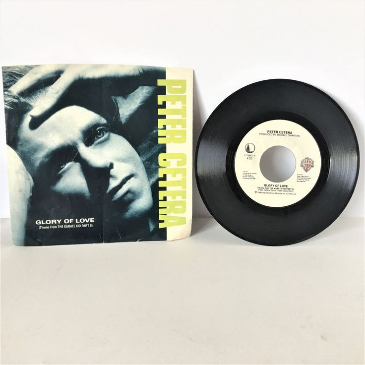 Vintage 1986 Peter Cetera Glory of Love Theme From Karate Kid Part II 45 Record