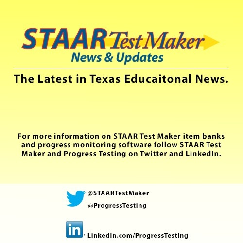 Learn about the latest news on Texas education and keep up to date with the latest STAAR Test Maker item bank and progress monitoring software updates. For more updates follow @STAARTestMaker and @Progress Testing on Twitter as well as the Progress Testing company page on LinkedIn.