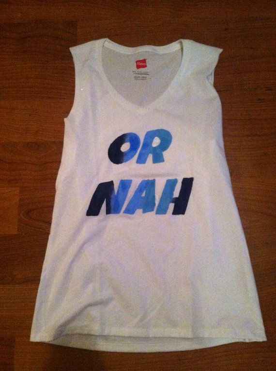 OR NAH TANKTOP  on Etsy, $19.99
