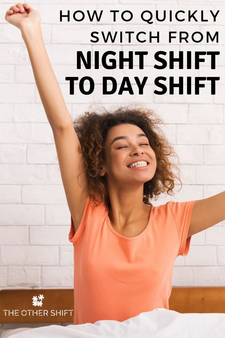 How To Quickly Switch From Night Shift To Day Shift Working Night Shift Night Shift Night Shift Nurse
