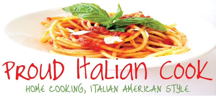 PROUD ITALIAN COOK - Love the recipes on this site...easy to lighten up where necessary.