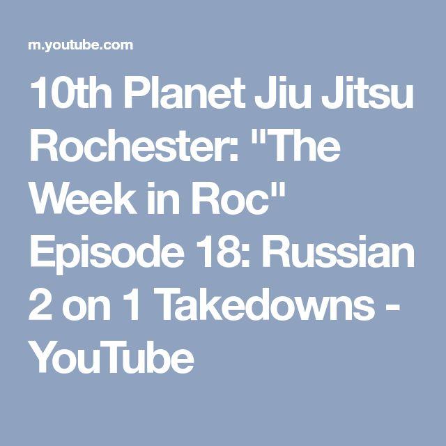 """10th Planet Jiu Jitsu Rochester: """"The Week in Roc"""" Episode 18: Russian 2 on 1 Takedowns - YouTube"""
