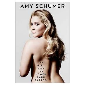 The Girl With the Lower Back Tattoo (Hardcover) by Amy Schumer : Target