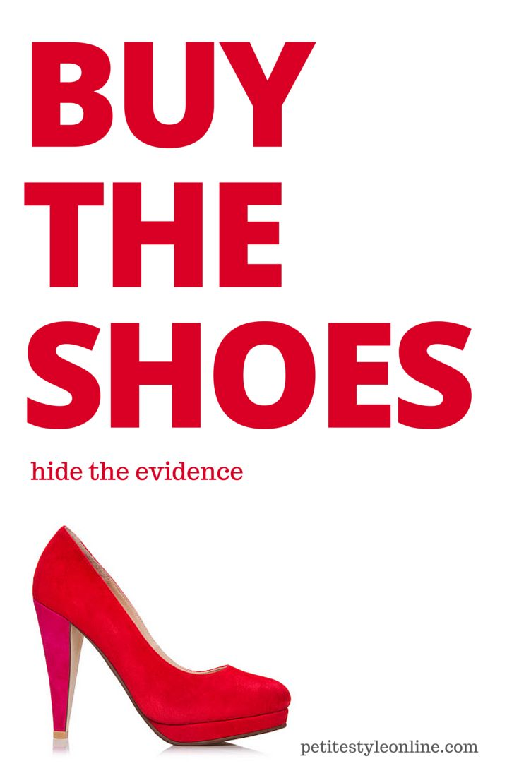 Buy the shoes, hide the evidence style & fashion quote. Inspirational  fashion and style
