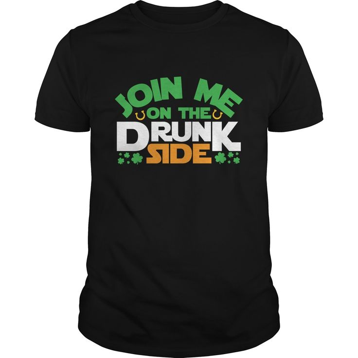 Join me on the drunk side #St. Patrick's Day. Christian Holidays t-shirts,Christian Holidays sweatshirts, Christian Holidays hoodies,Christian Holidays v-necks,Christian Holidays tank top,Christian Holidays legging.