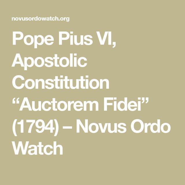 """Pope Pius VI, Apostolic Constitution """"Auctorem Fidei"""" (1794) – Novus Ordo Watch"""