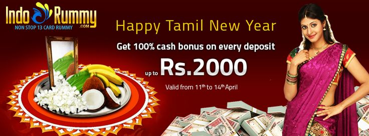 Tamil New Year greetings! from indorummy  Get 100% cash bonus on every deposit & start Enjoying Rummy at www.IndoRummy.com  It's a grand fiesta at Tamil New Year, Enjoy!!