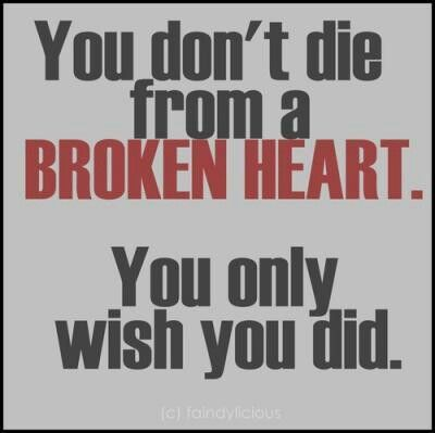 U actually can ur heart string could break from  deep emotional trama  an stop the blood flow an u would die