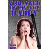 Violated by My Cop Daddy (PI BDSM Domination Erotica) (Kindle Edition)By Fannie Tucker