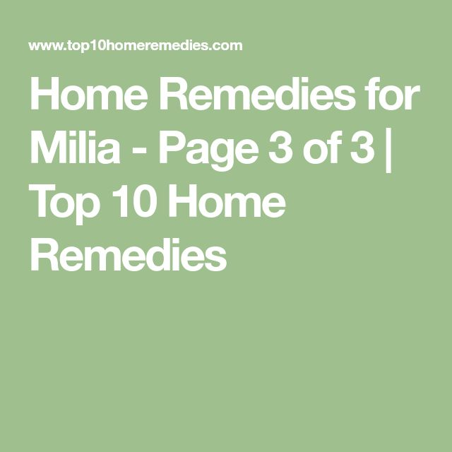 Home Remedies for Milia - Page 3 of 3 | Top 10 Home Remedies