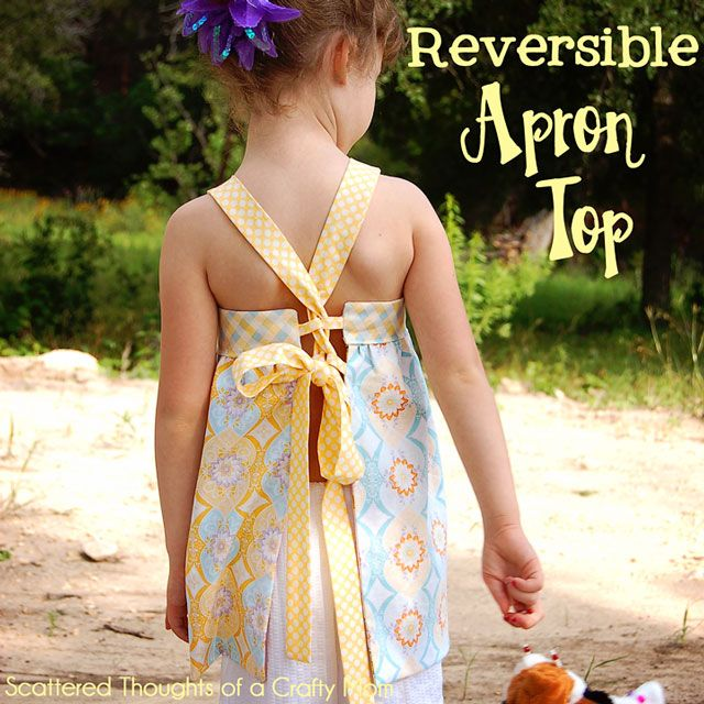 Scattered Thoughts of a Crafty Mom: Reversible Apron Top using Fat Quarters: Top Pattern, Aprontop, Kids Clothes, Sewing Projects, Tops, Aprons, Tutorial, Reversible Apron, Apron Top