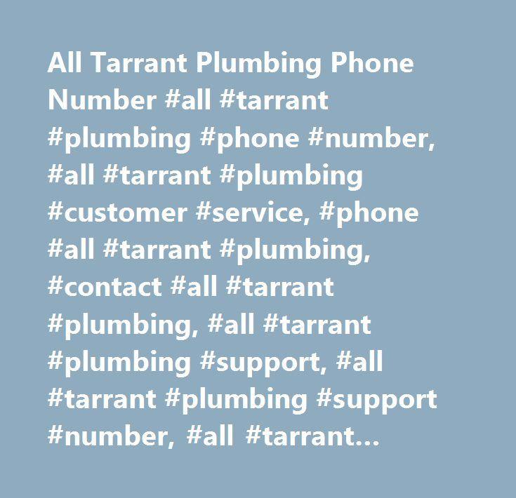 All Tarrant Plumbing Phone Number #all #tarrant #plumbing #phone #number, #all #tarrant #plumbing #customer #service, #phone #all #tarrant #plumbing, #contact #all #tarrant #plumbing, #all #tarrant #plumbing #support, #all #tarrant #plumbing #support #number, #all #tarrant #plumbing #customer #number, #all #tarrant #plumbing #customer #service #number, #all #tarrant #plumbing #contact #number, #all #tarrant #plumbing #customer #support #number…