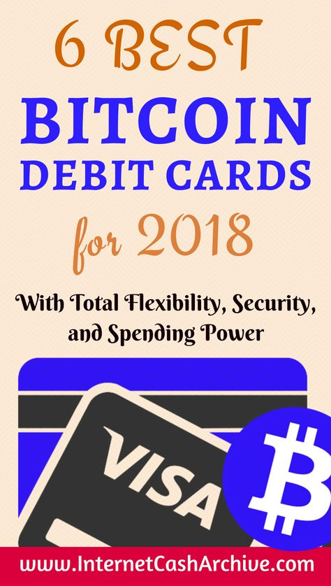 Best bitcoin debit cards in 2018. GET your top bitcoin prepaid and debit card online at your finger tip. It is as easy as ABC. Say no more to restriction in spending and shopping online and offline. Debit cards are widely acceptable anywhere. CASH out your bitcoin via any ATM around you in the world.