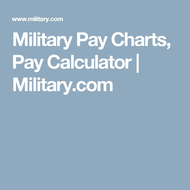 Military Pay Charts, Pay Calculator | Military.com